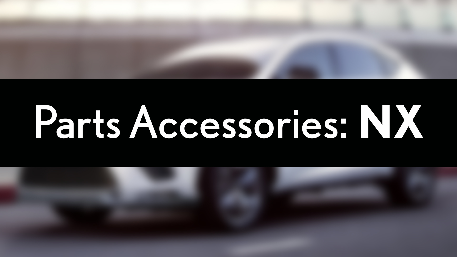Lexus NX Parts Accessories