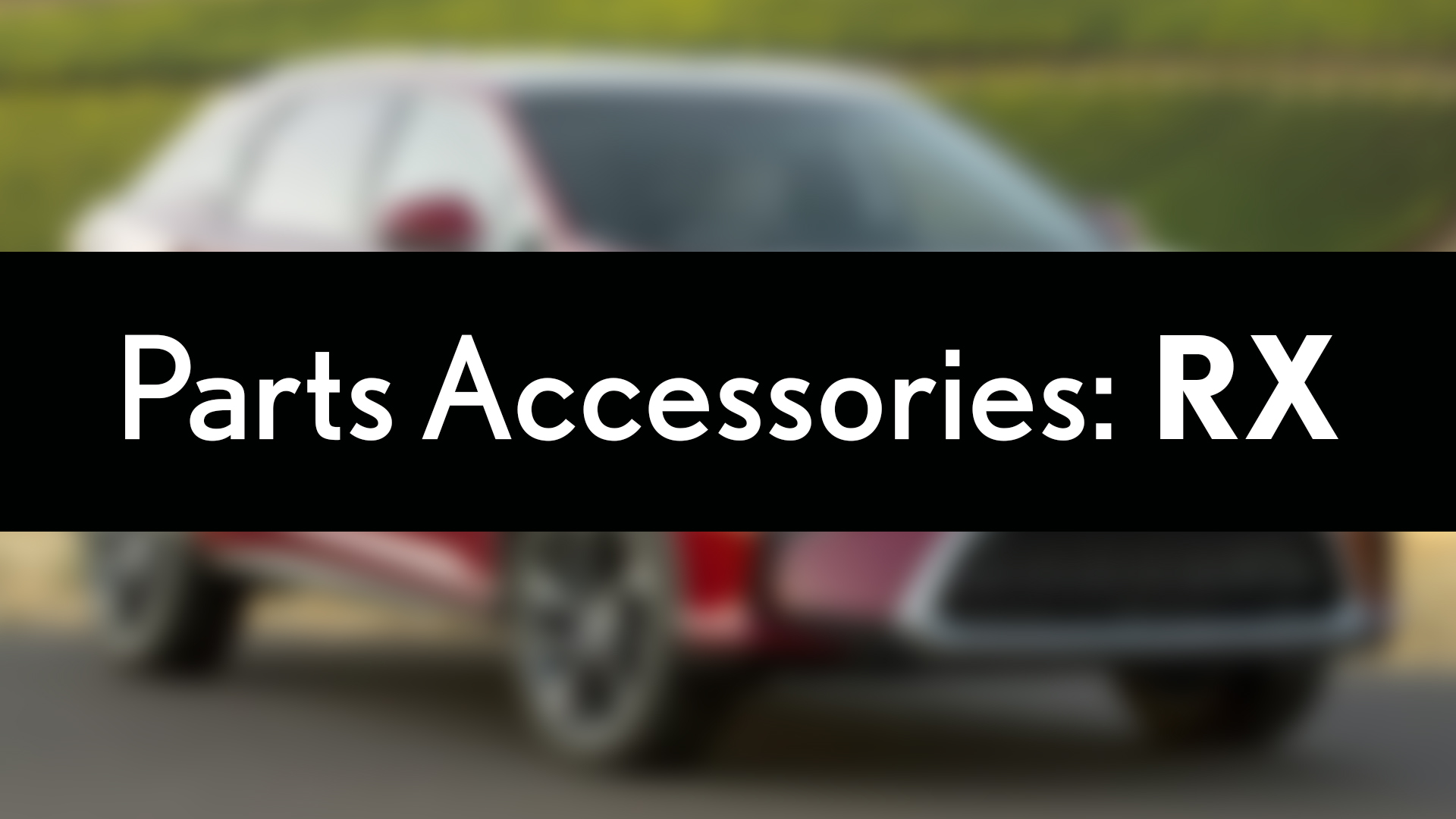 Lexus RX Parts Accessories