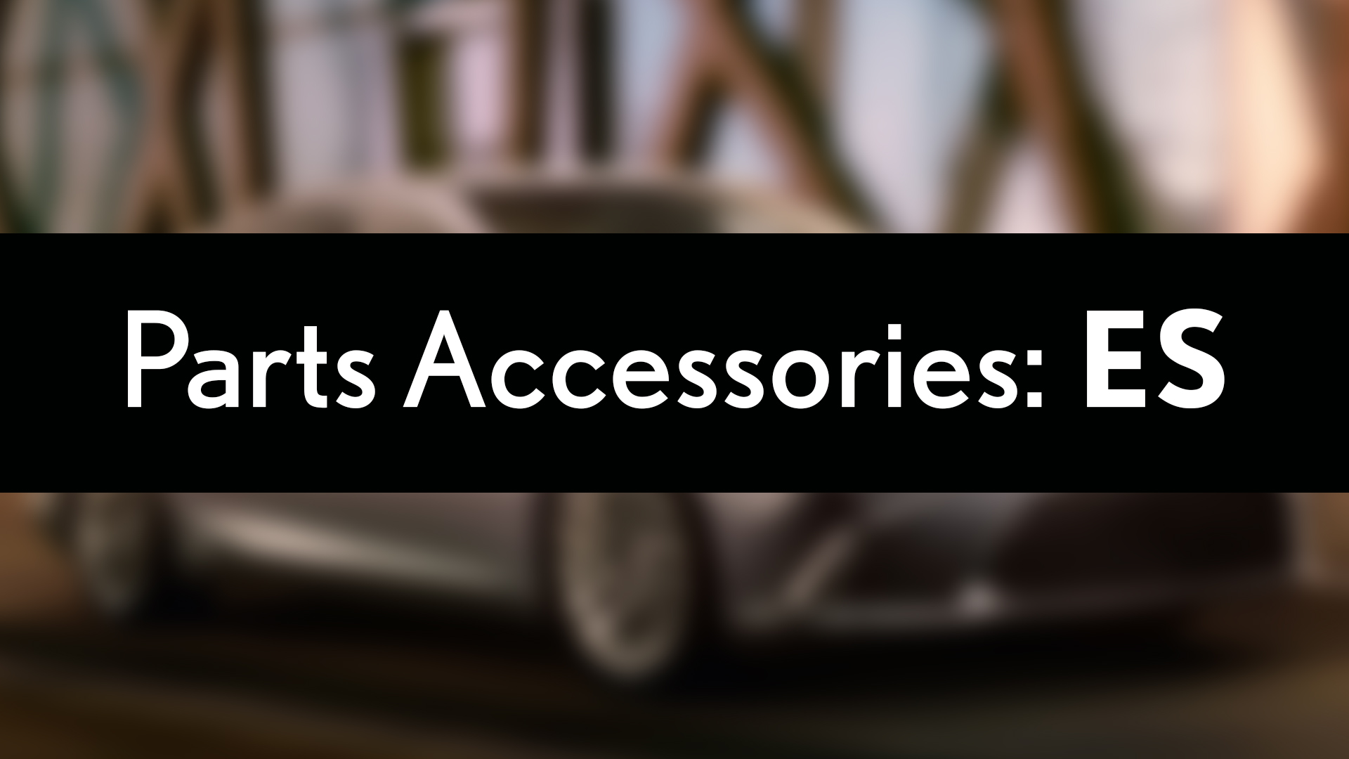 Lexus ES Parts Accessories